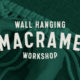GF19_WallHangingMacrameWorkshop_652x326_EventThumb_1.0